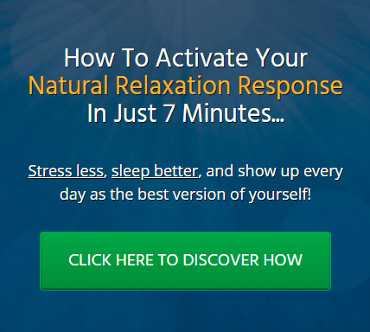 Activate your natural relaxation response